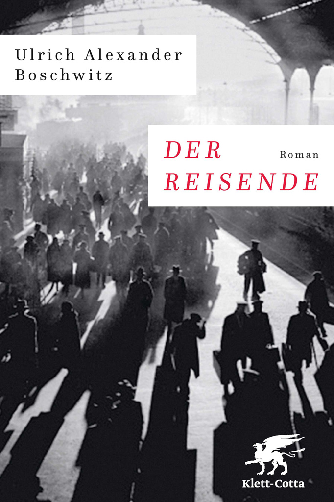 """Buchcover des Romans """"Der Reisende"""" von Ulrich Alexander Boschwitz, aus: Ein Flüchtling in Deutschland: """"Der Reisende"""" von U. A. Boschwitz"""
