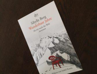 """""""Wunderbare Jahre"""" von Frau Berg. Reflexionen über das Reisen"""